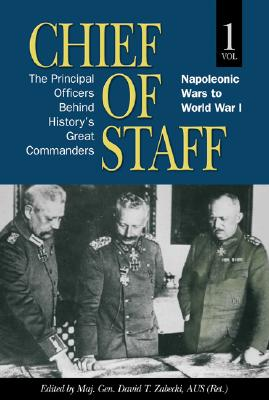 Image for Chief of Staff, Vol. 1: The Principal Officers Behind History's Great Commanders, Napoleonic Wars to World War I