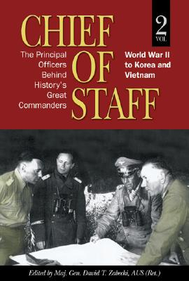 Image for Chief of Staff, Vol. 2: The Principal Officers Behind History's Great Commanders, World War II to Korea and Vietnam