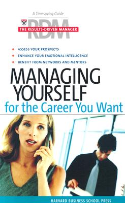 Image for Managing Yourself for the Career You Want (The Results-Driven Manager Series)