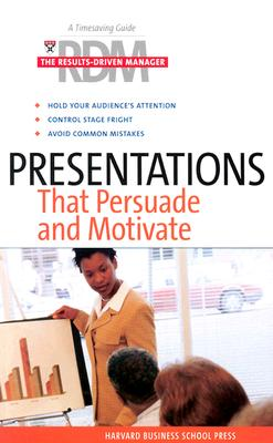 Image for Presentations That Persuade and Motivate (The Results-Driven Manager Series)
