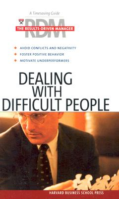 Image for Dealing With Difficult People (Results-Driven Manager, The)