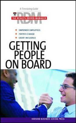 Image for Getting People on Board (Results-Driven Manager, The)