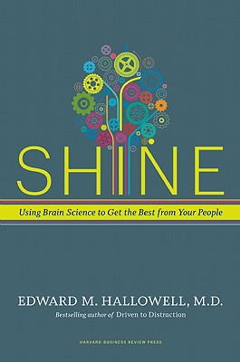 Image for Shine: Using Brain Science to Get the Best from Your People
