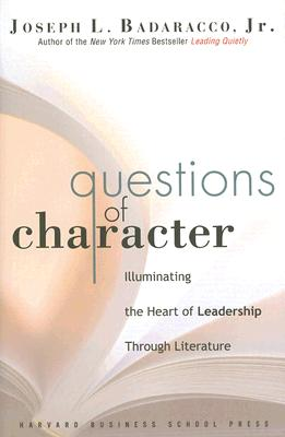 Image for Questions of Character: Illuminating the Heart of Leadership Through Literature