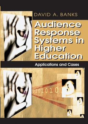 Audience Response Systems in Higher Education: Applications and Cases