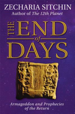 Image for The End of Days (Book VII): Armageddon and Prophecies of the Return (Earth Chronicles)