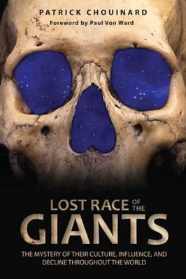 Image for Lost Race of the Giants : the mystery of their culture, influence, and decline throughout the World