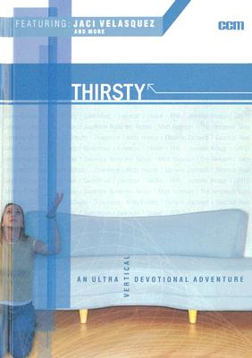 Image for Thirsty: An Ultra Vertical Devotional Adventure