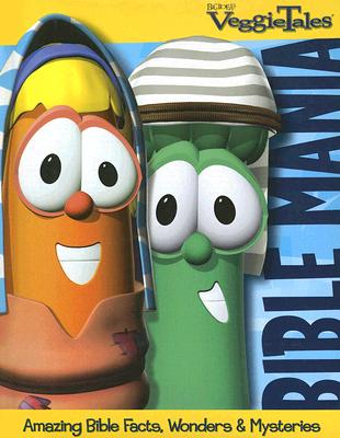 Image for VeggieTales Bible Mania: Amazing Facts, Wonders and Mysteries (VeggieTales VeggieConnections)