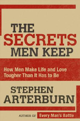 Image for The Secrets Men Keep: How Men Make Life & Love Tougher Than It Has to Be