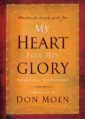 My Heart for His Glory: Celebrating His Presence, Don Moen
