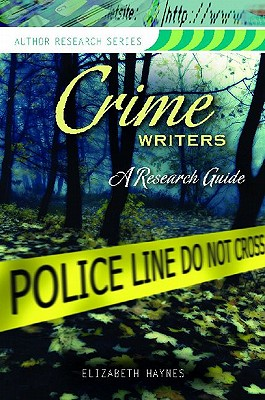 Image for Crime Writers: A Research Guide (Author Research Series)