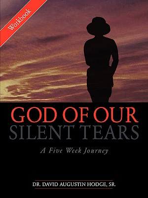 God of Our Silent Tears: A Five Week Journey, Hodge, Sr. David Augustin