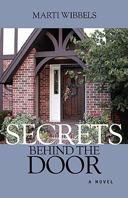 Secrets Behind the Door, Wibbels, Marti