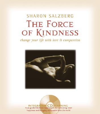 Image for The Force of Kindness: Change Your Life with Love and Compassion (Book & CD)