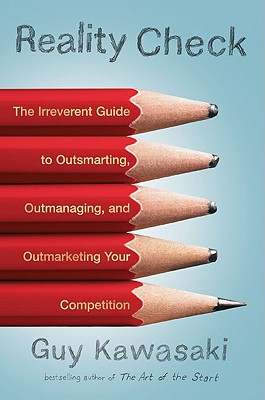 Image for Reality Check: The Irreverent Guide to Outsmarting, Outmanaging, and Outmarketing Your Competit ion