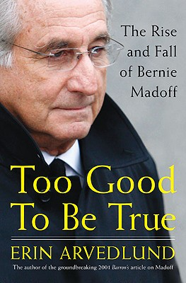Image for Too Good to Be True: The Rise and Fall of Bernie Madoff
