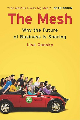 Image for The Mesh: Why the Future of Business Is Sharing
