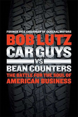 Image for Car Guys vs. Bean Counters  The Battle for the Soul of American Business