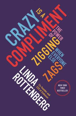 Image for Crazy Is a Compliment: The Power of Zigging When Everyone Else Zags