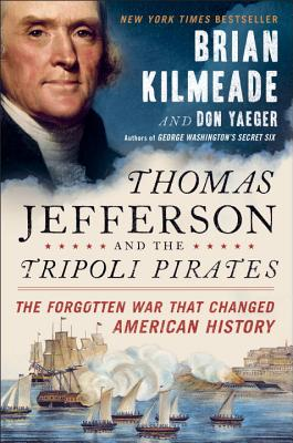 Image for Thomas Jefferson and the Barbary Pirates: The Forgotten War That Changed American History