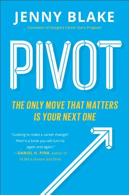 Image for Pivot: The Only Move That Matters Is Your Next One