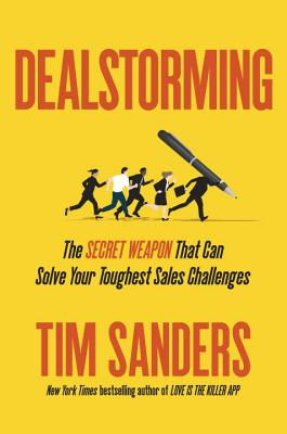Image for Dealstorming: The Secret Weapon That Can Solve Your Toughest Sales Challenges