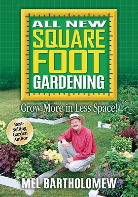 Image for All New Square Foot Gardening: Grow More in Less Space!