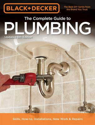 Image for Black & Decker The Complete Guide to Plumbing, 6th edition (Black & Decker Complete Guide)