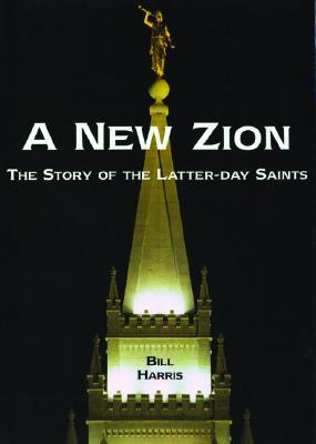Image for A New Zion: The Story of the Latter-day Saints