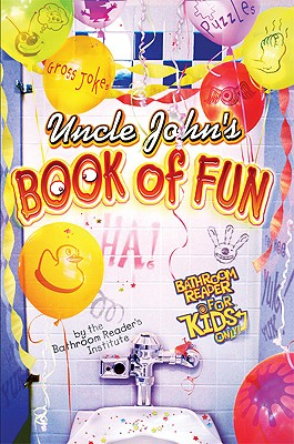 Image for Uncle John's Book of Fun Bathroom Reader for Kids Only! (Uncle John's Bathroom Reader for Kids Only!)