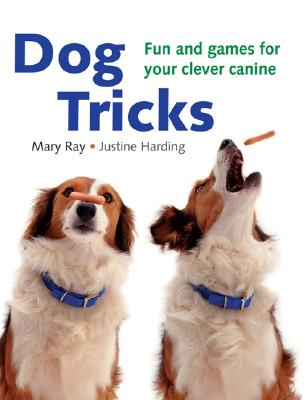 Image for Dog Tricks: Fun and Games for Your Clever Canine