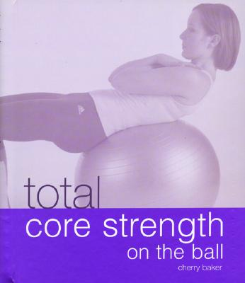 Image for Total Core Strength: On The Ball