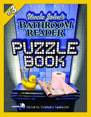 Uncle John's Bathroom Reader Puzzle Book #3 (Uncle John's Bathroom Readers)