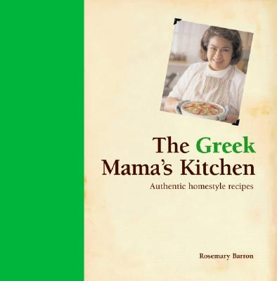 Image for The Greek Mama's Kitchen: Authentic Homestyle Recipes