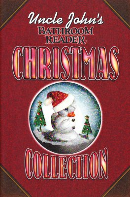 Uncle John's Bathroom Reader: Christmas Collection, Uncle John
