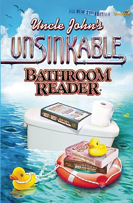 Uncle John's Unsinkable Bathroom Reader (Uncle John's Bathroom Reader), Bathroom Readers' Institute