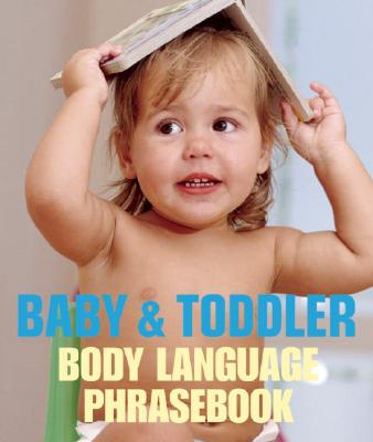 Image for Baby and Toddler Body Language Phrasebook