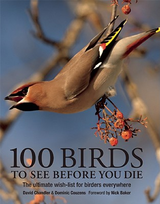 100 Birds to See Before You Die, Chandler, David; Couzens, Dominic
