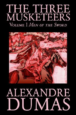 Image for 1: The Three Musketeers, Vol. I by Alexandre Dumas, Fiction, Classics, Historical, Action & Adventure