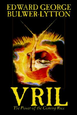 Vril, The Power of the Coming Race, Bulwer-Lytton, Edward George