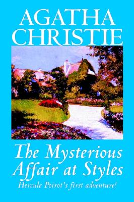 The Mysterious Affair at Styles by Agatha Christie, Fiction, Mystery & Detective (Hercule Poirot Mysteries), Christie, Agatha