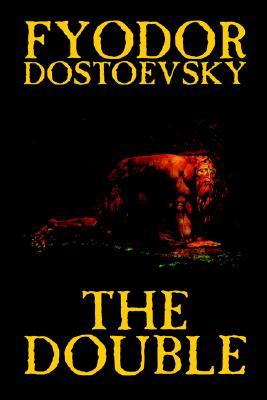 The Double, Dostoevsky, Fyodor Mikhailovich; Dostoyevsky, Fyodor