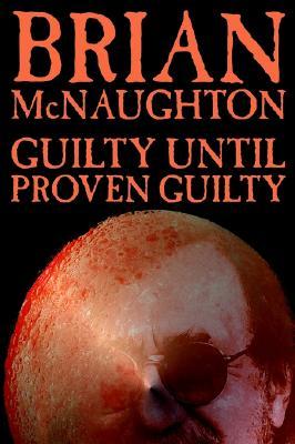 Guilty Until Proven Guilty, McNaughton, Brian