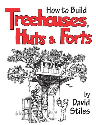 Image for How to Build Treehouses, Huts and Forts