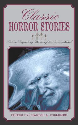 Image for Classic Horror Stories: Sixteen Legendary Stories of the Supernatural
