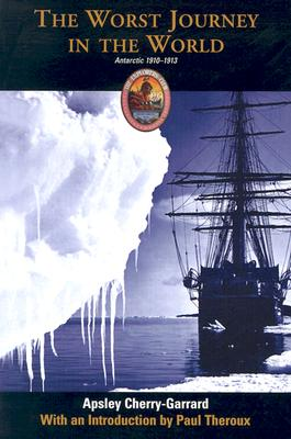 Image for The Worst Journey in the World: Antarctic 1910-1913 (Explorers Club Classic)