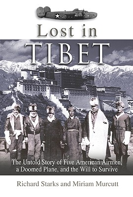 Image for Lost in Tibet: The Untold Story of Five American Airmen, a Doomed Plane, and the Will to Survive