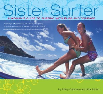 SISTER SURFER : A WOMAN'S GUIDE TO SURFI, KIA AFCARI