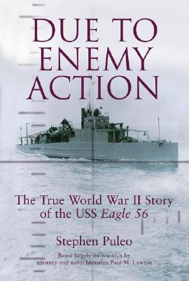 Image for Due To Enemy Action : The True World War Ii Story Of The Uss Eagle 56